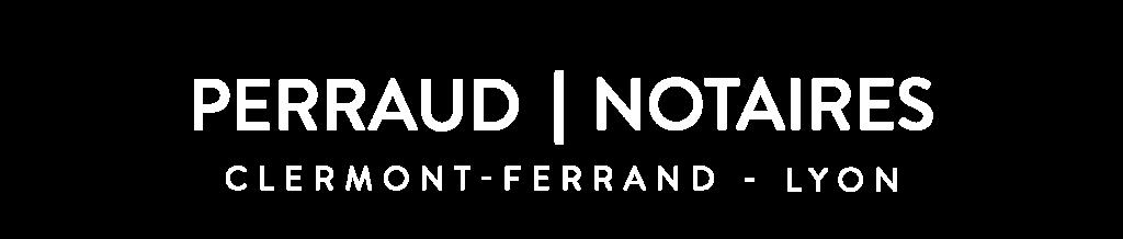 Perraud & Associés NOTAIRES ASSOCIÉS Clermont-Ferrand - Lyon